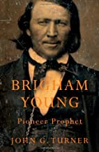 Brigham Young: Pioneer Prophet by John G.…