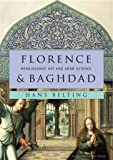 Belting, Hans: Florence and Baghdad: Renaissance Art and Arab Science