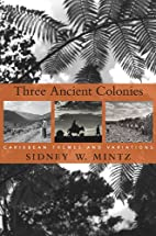 Three Ancient Colonies: Caribbean Themes and…