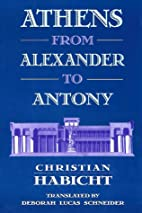 Athens from Alexander to Antony by Christian…
