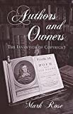 Rose, Mark: Authors and Owners: The Invention of Copyright