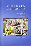 Jones, Mark: Children as Treasures: Childhood and the Middle Class in Early Twentieth Century Japan (Harvard East Asian Monographs)