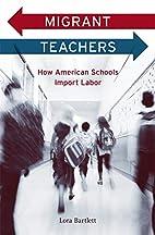 Migrant Teachers How American Schools Import…