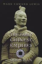 The Early Chinese Empires: Qin and Han…