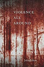 Violence all around by John Sifton
