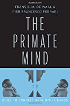 The Primate Mind: Built to Connect with…