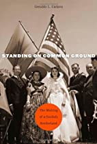 Standing on common ground the making of a…