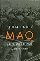 China Under Mao: A Revolution Derailed by…