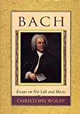 Wolff, Christoph: Bach: Essays on His Life and Music