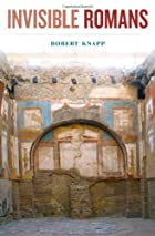 Invisible Romans by Robert C. Knapp