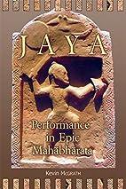 Jaya: Performance in Epic Mahabharata (Ilex…