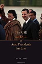 The Rise and Fall of Arab Presidents for…