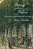 Darnton, Robert: Poetry and the Police: Communication Networks in Eighteenth-Century Paris