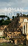 Watkin, David: The Roman Forum (Wonders of the World)