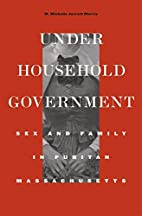 Under Household Government: Sex and Family…