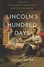 Lincoln's Hundred Days: The…