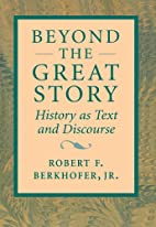 Beyond the Great Story: History as Text and…