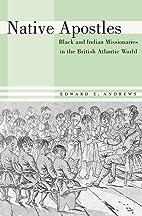 Native Apostles: Black and Indian…