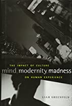 Mind, Modernity, Madness: The Impact of…
