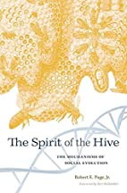 The Spirit of the Hive: The Mechanisms of…