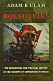Ulam, Adam Bruno: The Bolsheviks: The Intellectual and Political History of the Triumph of Communism in Russia