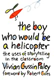 Paley: The Boy Who Would Be a Helicopter by Paley,Vivian Gussin; Coles,Robert. [1991] Paperback