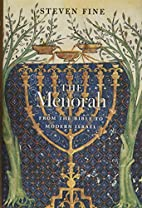 The Menorah: From the Bible to Modern Israel…