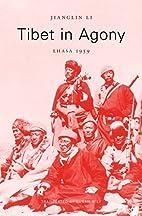 Tibet in Agony: Lhasa 1959 by Jianglin Li