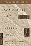 Frank Moore Cross: Canaanite Myth and Hebrew Epic: Essays in the History of the Religion of Israel