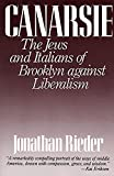 Rieder, Jonathan: Canarsie: The Jews and Italians of Brooklyn Against Liberalism