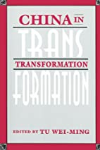 China in Transformation by Wei-Ming Tu