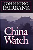 Fairbank, John King: China Watch