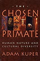 The Chosen Primate: Human Nature and…