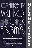 Cixous, Helene: &quot;Coming to Writing&quot; and Other Essays