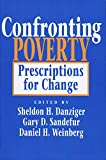 Danziger, Sheldon H.: Confronting Poverty: Prescriptions for Change