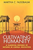 Nussbaum, Martha C.: Cultivating Humanity: A Classical Defense of Reform in Liberal Education