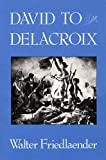 Friedlaender, Walter F.: David to Delacroix