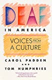 Padden, Carol: Deaf in America: Voices from a Culture