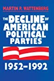 Wattenberg, Martin P.: The Decline of American Political Parties 1952-1996