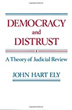 Democracy and Distrust: A Theory of Judicial…