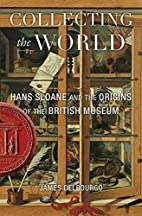 Collecting the World: Hans Sloane and the…