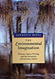 Buell, Lawrence: The Environmental Imagination: Thoreau, Nature Writing and the Formation of American Culture