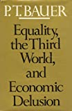 Bauer, Peter T.: Equality, the Third World and Economic Delusion