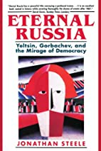 Eternal Russia: Yeltsin, Gorbachev, and the…