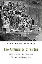 The Ambiguity of Virtue: Gertrude van Tijn…