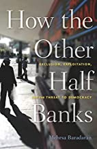 How the Other Half Banks: Exclusion,…