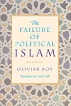 The Failure of Political Islam by Olivier…