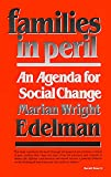 Edelman, Marian Wright: Families in Peril: An Agenda for Social Change (W.E.B. Du Bois Lectures)