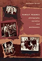 Family Frames: Photography, Narrative, and&hellip;