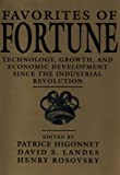 Higonnet, Patrice: Favorites of Fortune: Technology, Growth, and Economic Development Since the Industrial Revolution